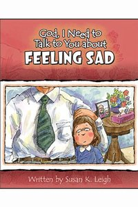 Feeling Sad (God, I Need To Talk To You About Series)