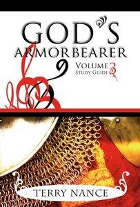 Gods Armorbearer Volume 3 Study Guide