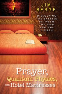 Prayer, Quantum Physics and Hotel Mattresses