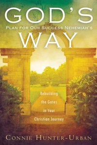 Gods Plan For Our Success Nehemiahs Way