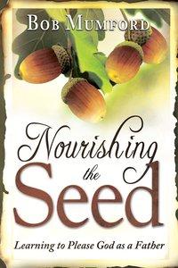 Nourishing the Seed