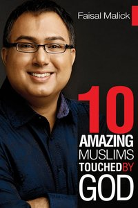 Ten Amazing Muslims Touched By God