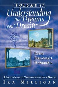 Understanding the Dreams You Dream Volume 2
