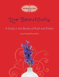 Live Beautifully (A 20-minute-a-day Study)