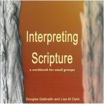 Interpreting Scripture: A Workbook For Small Groups