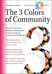 The 3 Colours of Community (Ncd Discipleship Resources Series)