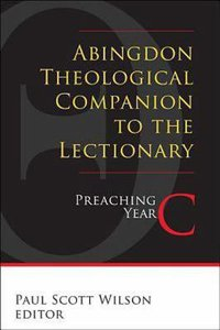 Abingdon Theological Companion to the Lectionary (Preaching Year C)