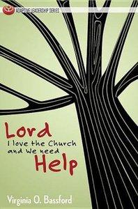 Lord I Love the Church & We Need Help