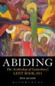 Abiding: The Archbishop of Canterburys 2013 Lent Book