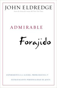 Admirable Forajido (Beautiful Outlaw)
