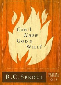 Can I Know Gods Will? (#04 in Crucial Questions Series)