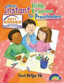 Instant Bible Lessons For Preschoolers: God Helps Me