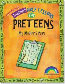 Instant Bible Lessons For Preteens: My Masters Plan (Ages 10-12)
