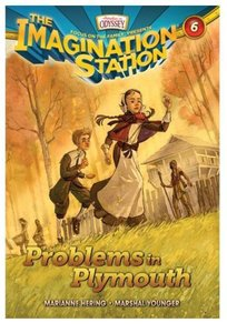 Problems in Plymouth (#06 in Adventures In Odyssey Imagination Station Series)