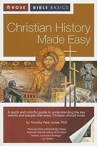 Christian History Made Easy (Rose Bible Basics Series)