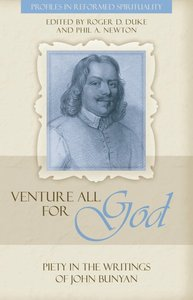 Venture All For God (Profiles In Reformed Spirituality Series)