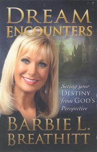 Dream Encounters: Seeing Your Destiny From Gods Perspective