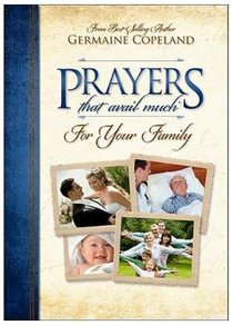 Prayers That Avail Much For Your Family (Prayers That Avail Much Series)
