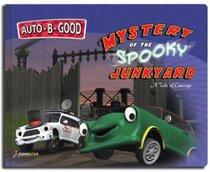 Mystery of the Spooky Junkyard (Auto B Good Series)