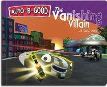 The Vanishing Villain (Auto B Good Series)