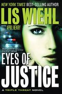 Eyes of Justice (#04 in A Triple Threat Novel Series)
