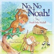 No, No Noah!