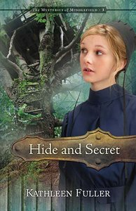 Hide and Secret (#3 in Mysteries Of Middlefield Series)