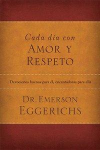 Cada Dia Con Amor Y Respeto (Love And Respect Experience)