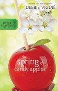 The Spring of Candy Apples (#4 in Sweet Seasons Series)