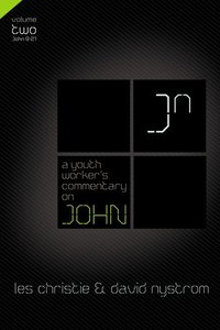 John (Volume 2) (Youth Workers Commentary Series)