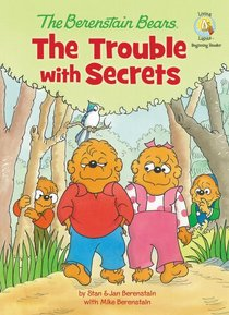 The Trouble With Secrets (The Berenstain Bears Series)