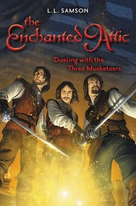 Dueling With the Three Musketeers (#03 in Enchanted Attic Series)