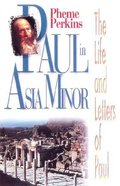 Paul in Asia Minor (The Life And Letters Of Paul Series)
