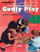 Complete Guide to Godly Play, the - Volume 7 - Enrichment Presentations (#07 in The Complete Guide To Godly Play Series)