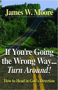 If Youre Going Wrong Way.... Turn Around!