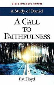 A Call to Faithfulness (Student Book) (Abingdon Bible Reader Series)