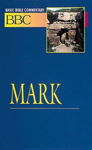 Mark (#18 in Basic Bible Commentary Series)