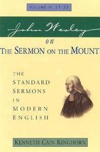 Standard Sermons in Modern English #02: John Wesley on the Sermon on the Mount
