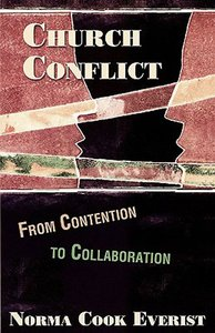 Church Conflict: From Conflict to Collaboration