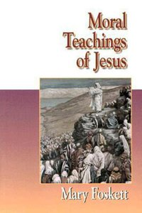 Jesus Collection: Moral Teachings of Jesus