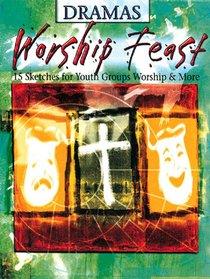 Dramas (Worship Feast Series)