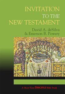 Invitation to the New Testament (Leaders Guide) (Disciple Short-term Studies Series)