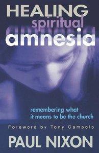 Healing Spiritual Amnesia