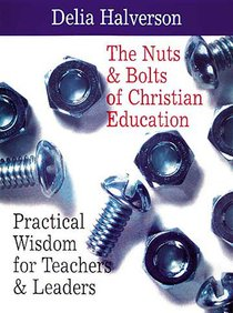 The Nuts & Bolts of Christian Education