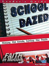 School Dazed (Leader Guide) (Faith In Motion Series)