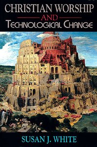 Christian Worship and Technological Change