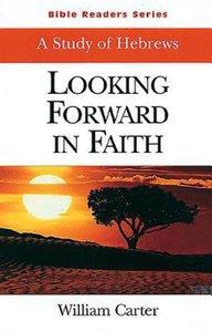 Looking Forward in Faith (Student Book) (Abingdon Bible Reader Series)