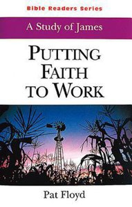 Putting Faith to Work (Student Book) (Abingdon Bible Reader Series)