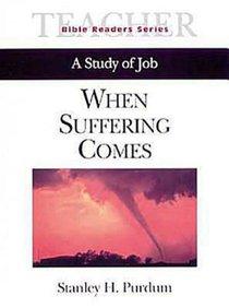 When Suffering Comes (Teachers Guide) (Abingdon Bible Reader Series)