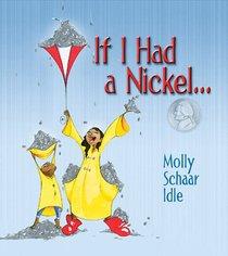 If I Had a Nickel...